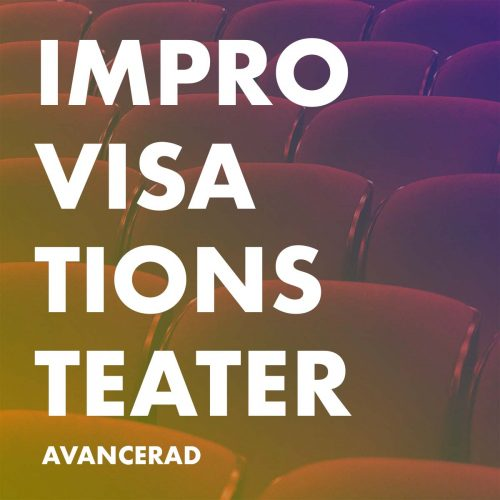 Kurs, Improvisationsteater, Avancerad, Stockholm