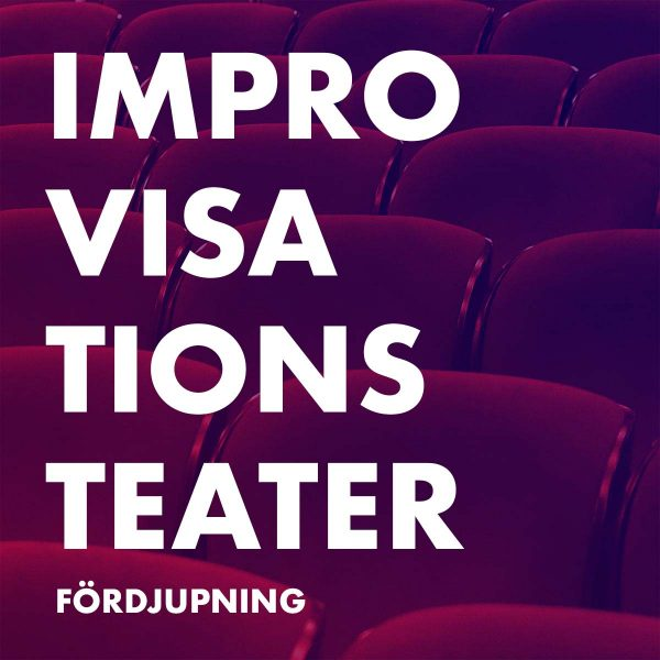 Kurs Improvisationsteater Fördjupning