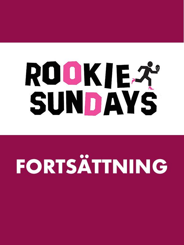 Rookie Sundays - Fortsättning